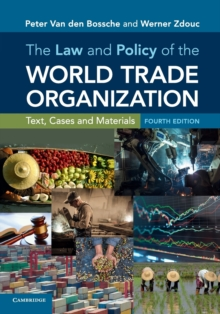 The Law and Policy of the World Trade Organization : Text, Cases and Materials, Paperback / softback Book