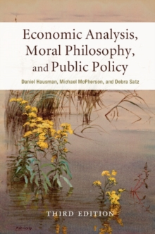 Economic Analysis, Moral Philosophy, and Public Policy, Paperback / softback Book