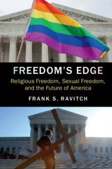 Freedom's Edge : Religious Freedom, Sexual Freedom, and the Future of America, Paperback / softback Book