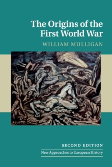 New Approaches to European History : The Origins of the First World War Series Number 52, Paperback / softback Book