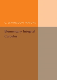 Elementary Integral Calculus, Paperback / softback Book