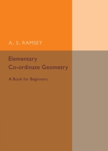 Elementary Co-ordinate Geometry : A Book for Beginners, Paperback / softback Book