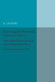 Electromagnetic Phenomena in Cosmical Physics, Paperback / softback Book