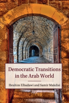 Democratic Transitions in the Arab World, Paperback / softback Book