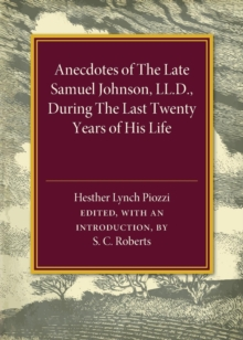 Anecdotes of the Late Samuel Johnson : During the Last Twenty Years of his Life, Paperback / softback Book
