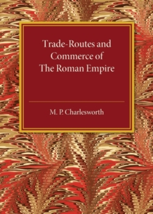 Trade-Routes and Commerce of the Roman Empire, Paperback / softback Book