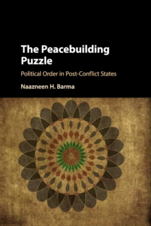 The Peacebuilding Puzzle : Political Order in Post-Conflict States, Paperback / softback Book
