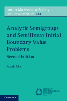Analytic Semigroups and Semilinear Initial Boundary Value Problems, Paperback / softback Book
