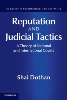 Reputation and Judicial Tactics : A Theory of National and International Courts, Paperback / softback Book