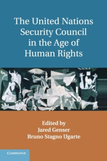 The United Nations Security Council in the Age of Human Rights, Paperback / softback Book