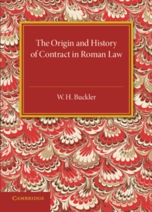 The Origin and History of Contract in Roman Law : Down to the End of the Republican Period, Paperback / softback Book