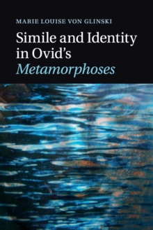 Simile and Identity in Ovid's Metamorphoses, Paperback / softback Book