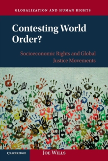 Contesting World Order? : Socioeconomic Rights and Global Justice Movements, Paperback / softback Book