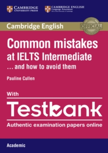 Common Mistakes at IELTS Intermediate Paperback with IELTS Academic Testbank : And How to Avoid Them, Mixed media product Book