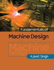 Fundamentals of Machine Design : Volume 2, Paperback / softback Book
