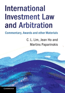 International Investment Law and Arbitration : Commentary, Awards and other Materials, Paperback / softback Book