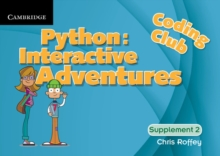Coding Club Python: Interactive Adventures Supplement 2 : Coding Club Python: Interactive Adventures Supplement 2 Level 2, Spiral bound Book