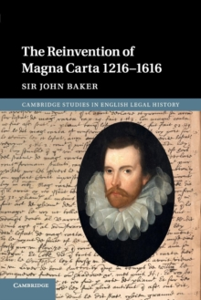Cambridge Studies in English Legal History : The Reinvention of Magna Carta 1216-1616, Paperback / softback Book