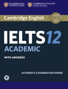 Cambridge IELTS 12 Academic Student's Book with Answers with Audio : Authentic Examination Papers, Mixed media product Book