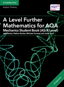 AS/A Level Further Mathematics AQA : A Level Further Mathematics for AQA Mechanics Student Book (AS/A Level) with Cambridge Elevate Edition (2 Years), Mixed media product Book