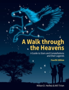 A Walk through the Heavens : A Guide to Stars and Constellations and their Legends, Paperback / softback Book