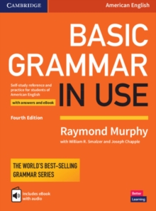 Basic Grammar in Use Student's Book with Answers and Interactive eBook : Self-study Reference and Practice for Students of American English, Mixed media product Book