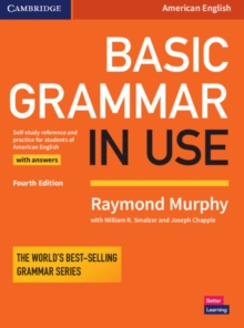 Basic Grammar in Use Student's Book with Answers : Self-study Reference and Practice for Students of American English, Paperback Book