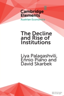 The Decline and Rise of Institutions : A Modern Survey of the Austrian Contribution to the Economic Analysis of Institutions, Paperback / softback Book