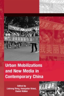 Urban Mobilizations and New Media in Contemporary China, PDF eBook