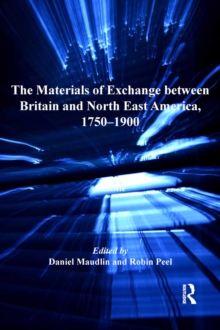 The Materials of Exchange between Britain and North East America, 1750-1900, PDF eBook