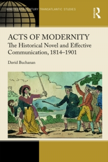 Acts of Modernity : The Historical Novel and Effective Communication, 1814-1901, EPUB eBook