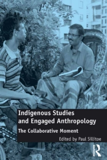 Indigenous Studies and Engaged Anthropology : The Collaborative Moment, EPUB eBook