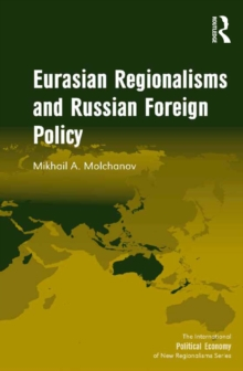 Eurasian Regionalisms and Russian Foreign Policy, PDF eBook