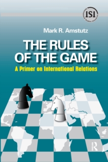 Rules of the Game : A Primer on International Relations