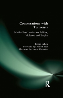 Conversations with Terrorists : Middle East Leaders on Politics, Violence, and Empire, PDF eBook