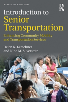 Introduction to Senior Transportation : Enhancing Community Mobility and Transportation Services, EPUB eBook