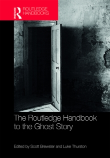 The Routledge Handbook to the Ghost Story, PDF eBook