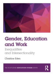 Gender, Education and Work : Inequalities and Intersectionality, PDF eBook