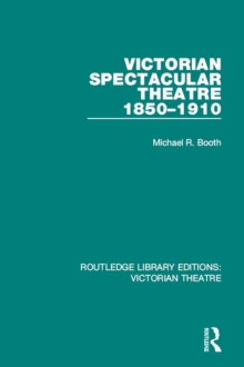 Victorian Spectacular Theatre 1850-1910, PDF eBook