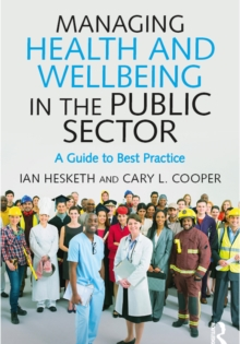 Managing Health and Wellbeing in the Public Sector : A Guide to Best Practice, EPUB eBook