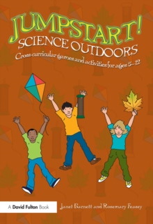 Jumpstart! Science Outdoors : Cross-curricular games and activities for ages 5-12, PDF eBook