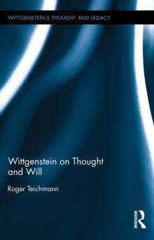 Wittgenstein on Thought and Will, PDF eBook