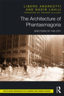 The Architecture of Phantasmagoria : Specters of the City, PDF eBook