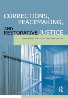 Corrections, Peacemaking and Restorative Justice : Transforming Individuals and Institutions, EPUB eBook