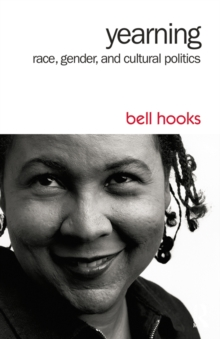 Yearning : Race, Gender, and Cultural Politics, PDF eBook
