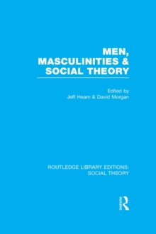 Men, Masculinities and Social Theory (RLE Social Theory), PDF eBook