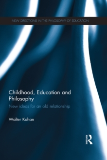 Childhood, Education and Philosophy : New ideas for an old relationship, EPUB eBook