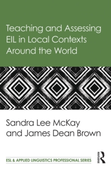 Teaching and Assessing EIL in Local Contexts Around the World, EPUB eBook
