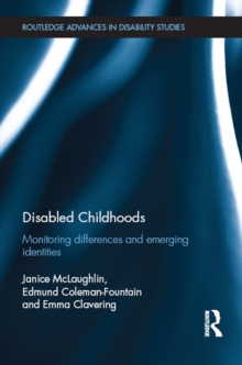 Disabled Childhoods : Monitoring Differences and Emerging Identities, EPUB eBook