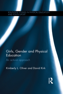 Girls, Gender and Physical Education : An Activist Approach, PDF eBook